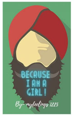 Because I am a girl by myfeelings1225