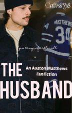 The Husband: An Auston Matthews Fanfiction by Calissy18