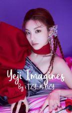 Yeji Imagines-(gxg) by iTZY_MiDZY