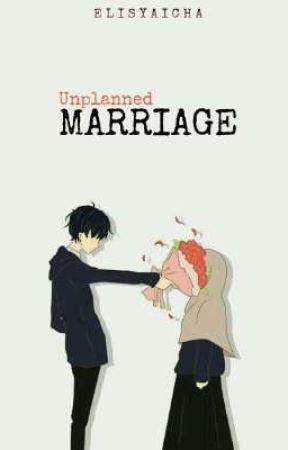 UNPLANNED MARRIAGE by ElisyaIcha