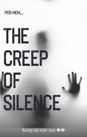 The Creep Of Silence👀 by Pelzzzdot98