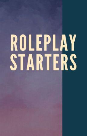 Roleplay Starters by F_Prue2000