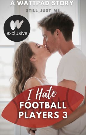 I Hate Football Players 3 by still_just_me