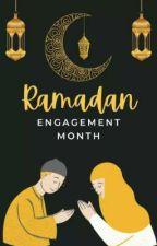 Ramadan Engagement Month by WattpadShortStory
