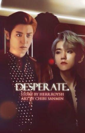 ☼ Desperate ☼ by Chanbaekssworld