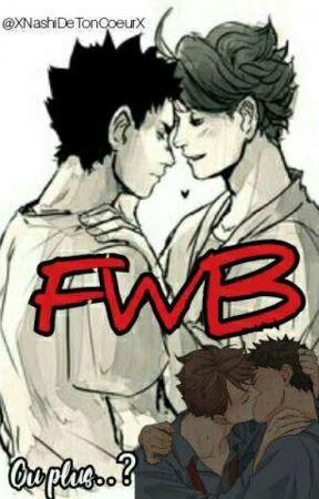 FWB (ou plus... ?) by XNashiDeTonCoeurX