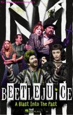 Beetlejuice: A Blast into The Past by GreatestShowman123