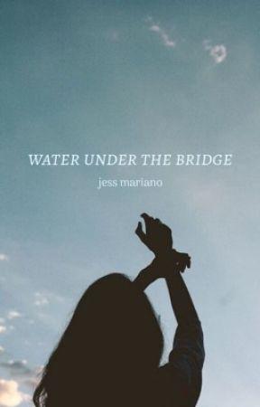water under the bridge (jess mariano) by cherigirll