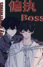 Paranoid Boss Are All My Boyfriend by Natsume37