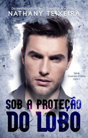 Sob a proteção do Lobo - Série Homens de preto 1 by NathanyTeixxeira