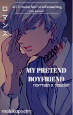 My pretend boyfriend - Norman x reader by malakapoetry