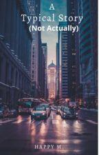 A Typical Story by happymonkey78