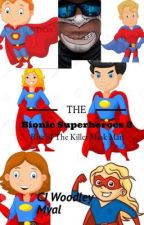 The Bionic Superheroes 3: Rise of The Killer Mask Man by cjwoodleymyal