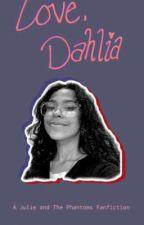 Love, Dahlia // A JATP Fanfiction by De_thBxddRedd
