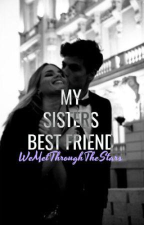 My Sisters Best Friend by WeMetThroughTheStars