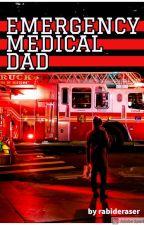 Emergency Medical Dad by rabideraser