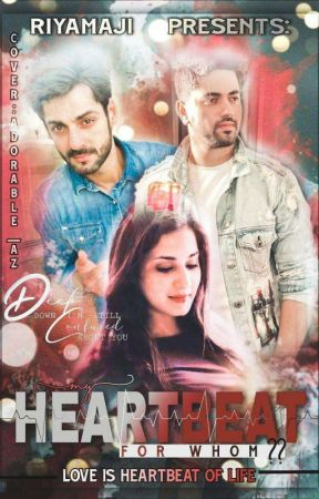 My Heartbeat for whom??  by RiyaMaji