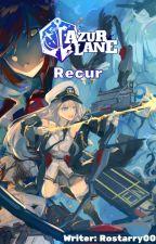 Azur Lane: Recur by Rostarry00
