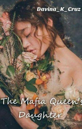 The Mafia Queen's Daughter by Davina_K_Cruz