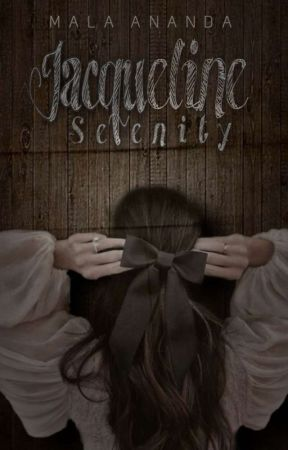 Jacqueline Serenity [TAMAT] by Gemoy_13