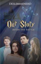 Our Story ~ After the Battle  door deslimmenerd
