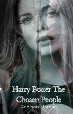 Harry Potter The Chosen People by AdissonMorgan