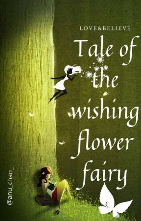 Tale Of The Wishing Flower Fairy by anu_chan_