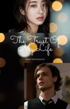 The Trust Of My Life - A Spencer Reid Fanfic (EDITING) by sophinalee