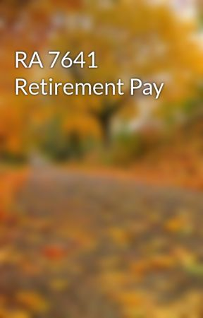 RA 7641 by thebeststar