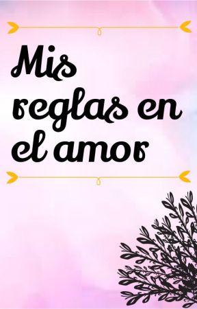 Mis reglas en el amor by luhisinter
