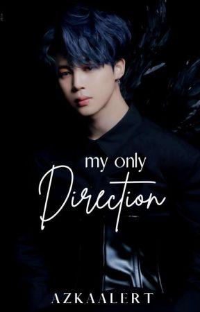 MY ONLY DIRECTION | Jirosé ✓ by Azkaalert