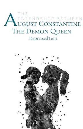 The Friendship Between August Constantine and The Demon Queen || Coming Soon by DepressedToni