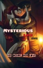 Mysterious Love (Love series #4)  by vivya11