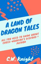 A Land of Dragon Tales by Cross-Warrior