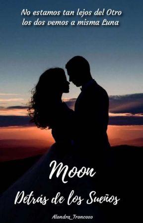 """Moon """"Detrás de los Sueños"""" by alondrithaTroncoso"""