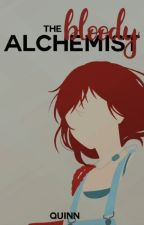 The Bloody Alchemist by LaceyQuinnn