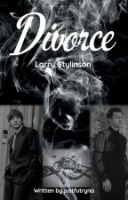Divorce | Larry Stylinson  by justfutryna