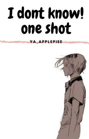i dont know! one shot Kuroken/kenhina by Ya_applepiee