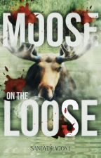 Moose on the Loose by sandydragon1