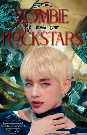 ••Ser Zombie no es de Rockstars ᵛʰᵃʳᵉᵐ by GgukSeven