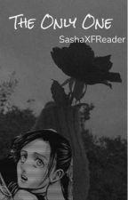The Only one (Sasha x Fem!Reader) by maskedartist1
