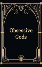 Obsessive Gods by _KawaiiAra_