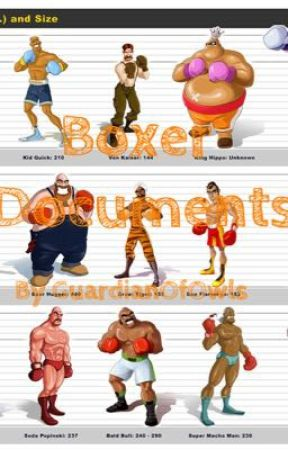 Boxer Documents (Punch Out Wii) by GuardianOfOwls