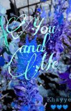 You  and me by KhayyeeLLee