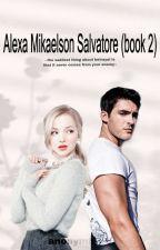 Alexa Mikaelson Salvatore (book 2) από anonymh_16