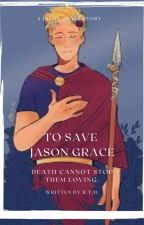 To Save Jason Grace by rth2209