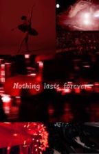 Nothing lasts forever  by S_marvel17
