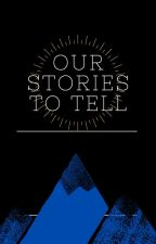 Our Stories to Tell - a Gwynriel fanfic by kh1776