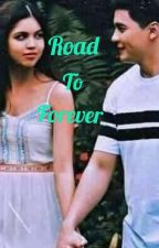 ROAD TO FOREVER  by MaiChard1