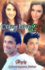 Crazy love 3 by dramaqueen_Nahar